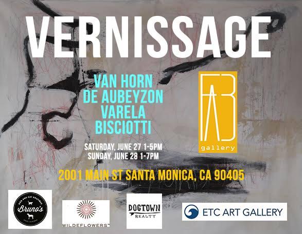 'Vernissage' - FAB Gallery, Santa Monica, CA - June 2015